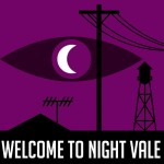 Episode 114: Welcome to Night Vale